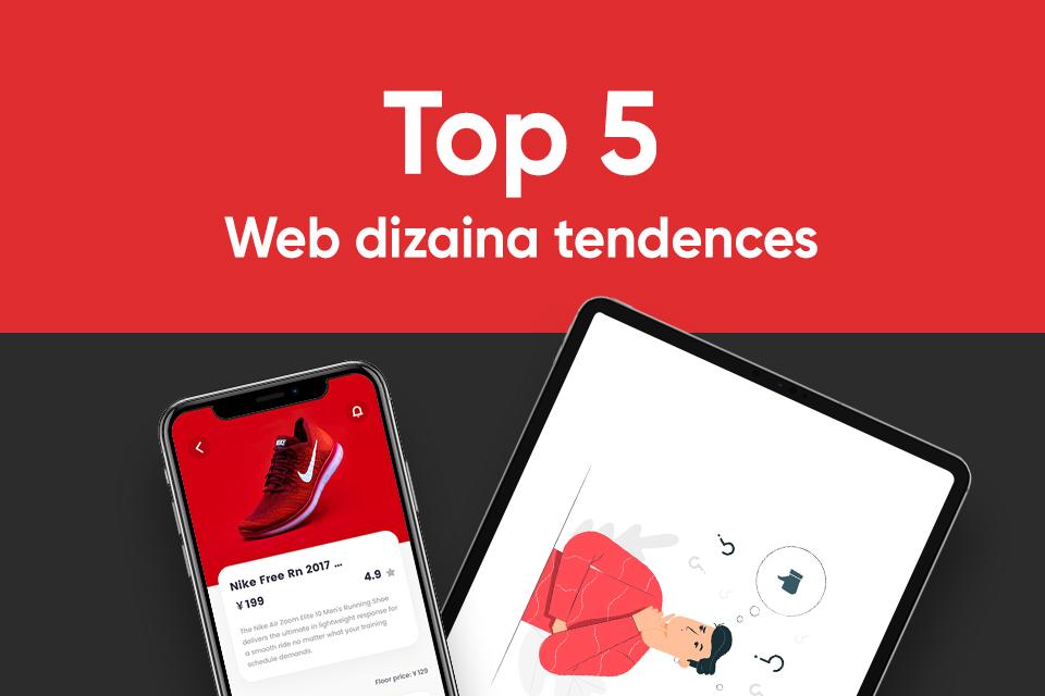 Top 5 Web dizaina tendences, kas saglabāsies arī 2020. gadā.
