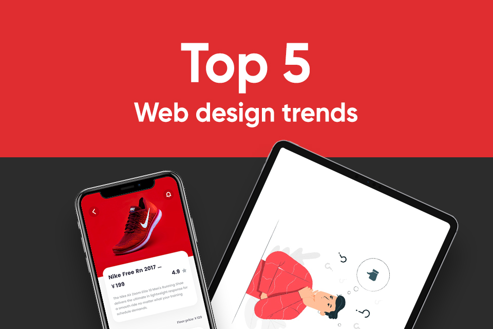 Top 5 Web Design Trends That Will Be Relevant In 2020